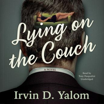 Lying on the Couch: A Novel, Irvin D. Yalom