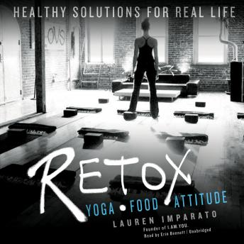 Retox: Yoga, Nourishment, and Mindset Tools for the Life You Really Live