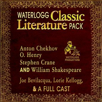 Waterlogg Classic Literature Pack: Anton Chekhov, O. Henry, Stephen Crane, and William Shakespeare, Joe Bevilacqua