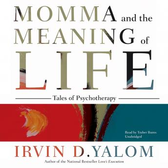 Momma and the Meaning of Life: Tales of Psychotherapy