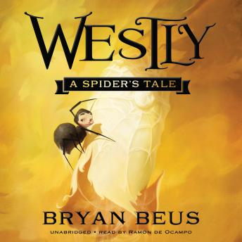 Westly: A Spider's Tale, Bryan Beus