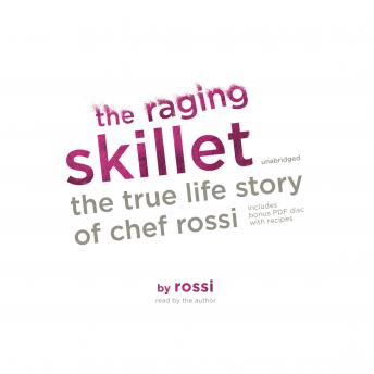 Raging Skillet: The True Life Story of Chef Rossi, Rossi