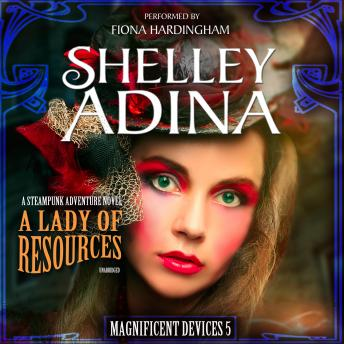 Lady of Resources: A Steampunk Adventure Novel, Shelley Adina