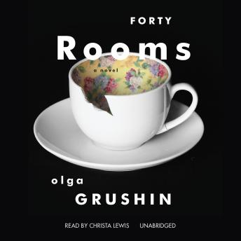 Forty Rooms, Olga Grushin