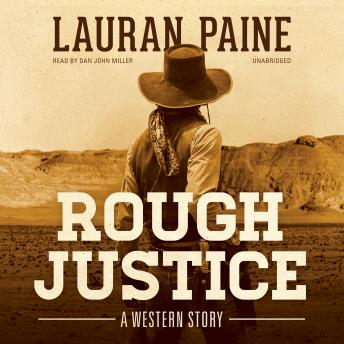 Rough Justice: A Western Story, Lauran Paine