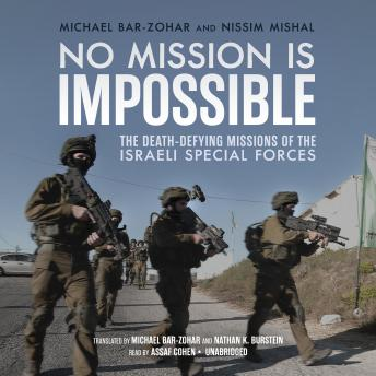 Download No Mission Is Impossible: The Death-Defying Missions of the Israeli Special Forces by Michael Bar-Zohar, Nissim Mishal