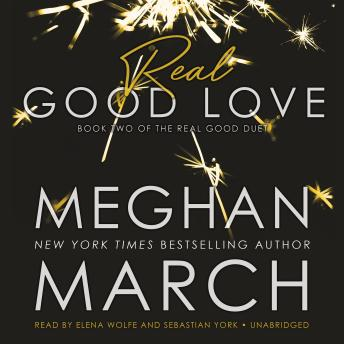 Real Good Love : Book Two of the Real Duet, Meghan March