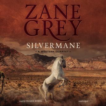 Silvermane: A Western Quartet, Zane Grey