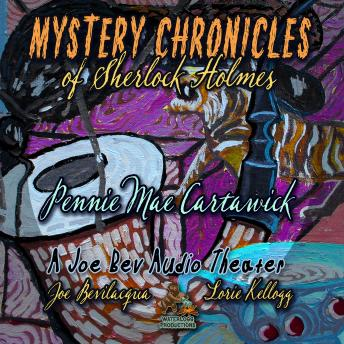 Mystery Chronicles of Sherlock Holmes, Extended Edition: A Quintet Collection of Short Stories, Pennie Mae Cartawick
