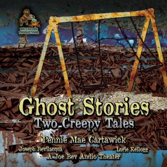 Ghost Stories: Two Creepy Tales, Pennie Mae Cartawick