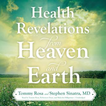 Health Revelations from Heaven and Earth, Stephen Sinatra MD, Tommy Rosa