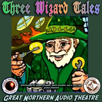 "3 Wizard Tales: ""High Moon,"" ""Tell Them NAPA Sent You,"" ""Wizard Jack"", Brian Price, Jerry Stearns"