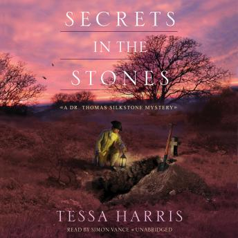 Secrets in the Stones: A Dr. Thomas Silkstone Mystery, Tessa Harris