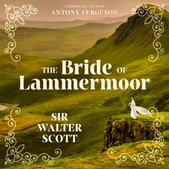 Bride of Lammermoor, Sir Walter Scott