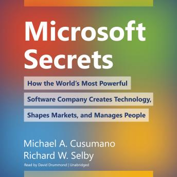 Microsoft Secrets: How the World's Most Powerful Software Company Creates Technology, Shapes Markets, and Manages People, Richard W. Selby, Michael A. Cusumano