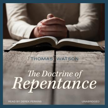 Doctrine of Repentance, Thomas Watson