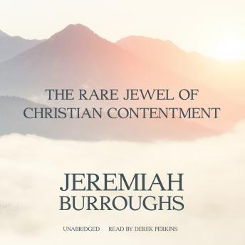 Rare Jewel of Christian Contentment, Jeremiah Burroughs