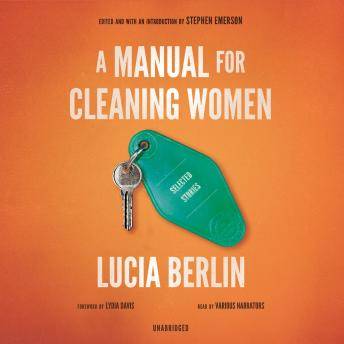 Manual for Cleaning Women: Selected Stories, Lucia Berlin