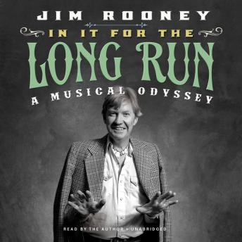 In It for the Long Run: A Musical Odyssey, Jim Rooney