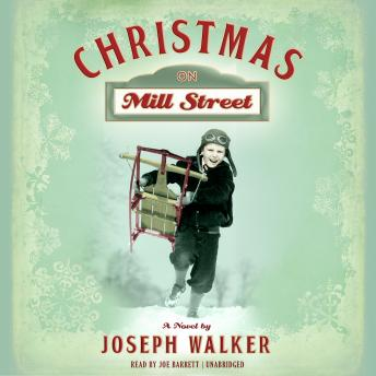 Download Christmas on Mill Street: A Novel by Joseph Walker