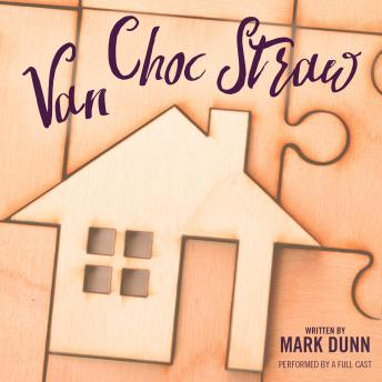Van Choc Straw, Mark Dunn