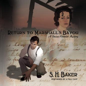 Return to Marshall's Bayou: A Dassas Cormier Mystery, S.H. Baker
