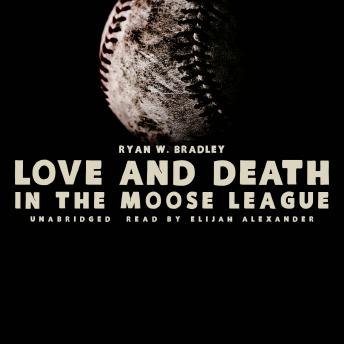 Love and Death in the Moose League