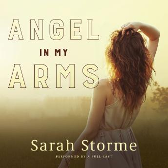 Angel in My Arms, Sarah Storme