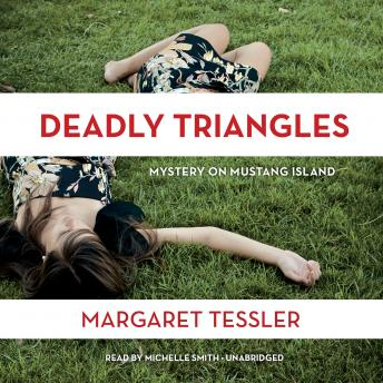 Deadly Triangles: Mystery on Mustang Island, Margaret Tessler
