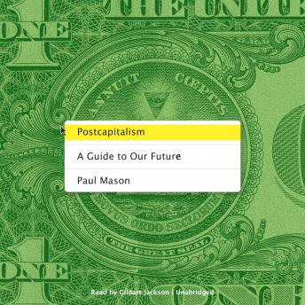 Postcapitalism: A Guide to Our Future, Paul Mason