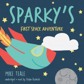 Sparky's First Space Adventure, Mike Teale