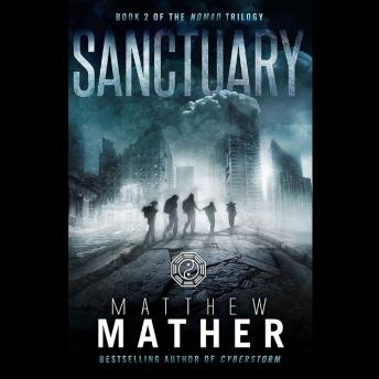 Sanctuary: Book Two of Nomad, Matthew Mather