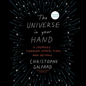 Download Universe in Your Hand: A Journey through Space, Time, and Beyond by Christophe Galfard