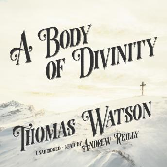 Body of Divinity, Thomas Watson