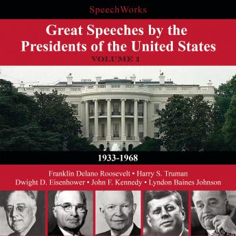 Great Speeches by the Presidents of the United States, Vol. 1, Audio book by Various Authors