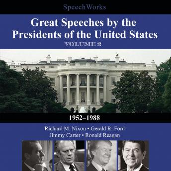 Great Speeches by the Presidents of the United States, Vol. 2: 1952-1988, Audio book by Various Authors