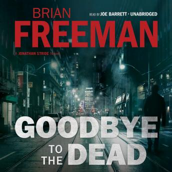 Goodbye to the Dead: A Jonathan Stride Novel