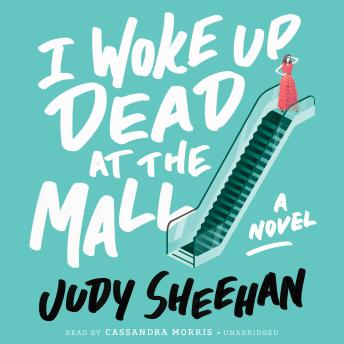 I Woke Up Dead at the Mall, Judy Sheehan