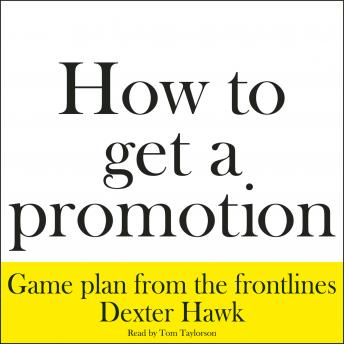 How to Get a Promotion, Dexter Hawk