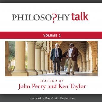 Philosophy Talk, Vol. 2, Ken Taylor, John Perry