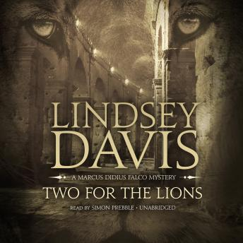 Two for the Lions: A Marcus Didius Falco Mystery, Lindsey Davis