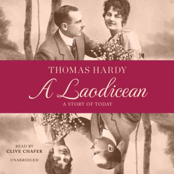 Laodicean: A Story of Today, Thomas Hardy