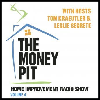 Money Pit, Vol. 4: With Hosts Tom Kraeutler & Leslie Segrete, Leslie Segrete, Tom Kraeutler