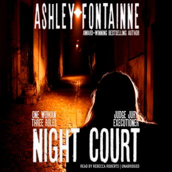 Night Court: One Woman, Three Roles:  Judge, Jury, Executioner sample.