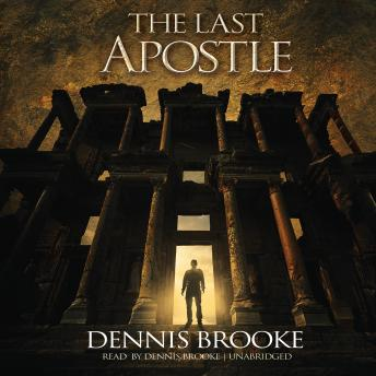 Last Apostle: A Novel, Dennis Brooke