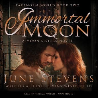 Immortal Moon: A Moon Sisters Novel, June Stevens Westerfield