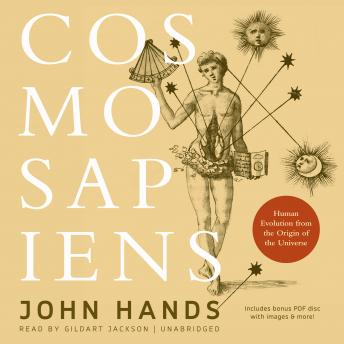 Cosmosapiens: Human Evolution from the Origin of the Universe, John Hands
