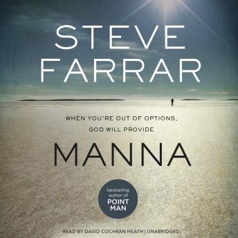 Manna: When You're Out of Options, God Will Provide, Steve Farrar