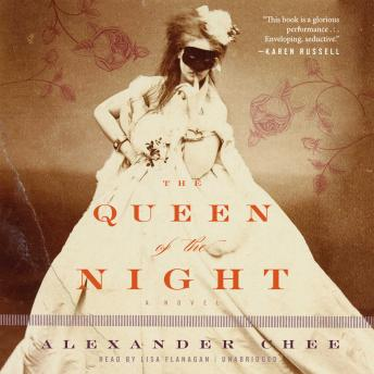 Queen of the Night, Alexander Chee