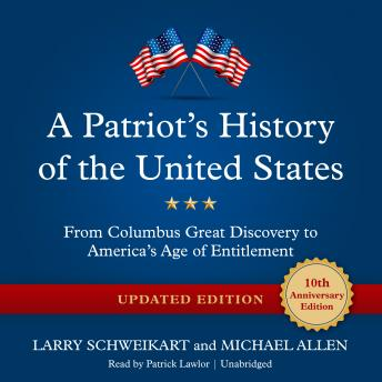 Patriot's History of the United States, Updated Edition: From Columbus's Great Discovery to America's Age of Entitlement, Michael Allen, Larry Schweikart